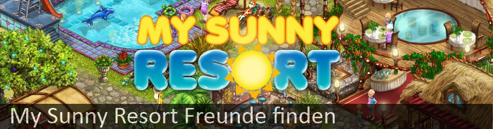 My Sunny Resort Freunde finden